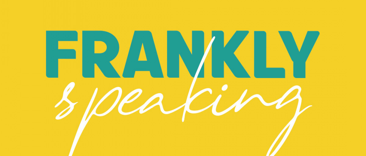 The word Frankly in blue and speaking in white with a yellow background